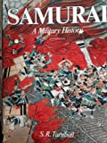 Front cover for the book The Samurai: A Military History by Stephen R. Turnbull