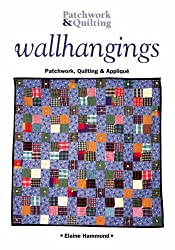 Wall Hangings: Patchwork, Quilting and Applique