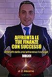 Scarica Libro Affronta le tue finanze con successo Difenditi dalla crisi attraverso i consigli biblici (PDF,EPUB,MOBI) Online Italiano Gratis
