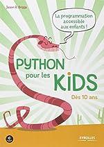 Python pour les kids - La prorammation accessible aux enfants ! Dès 10 ans. de Jason R. Briggs