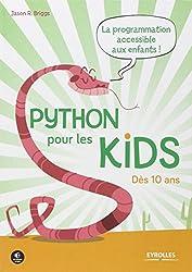 Python pour les kids: La prorammation accessible aux enfants ! Dès 10 ans.