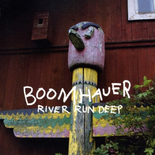 Boomhauer - River Run Deep