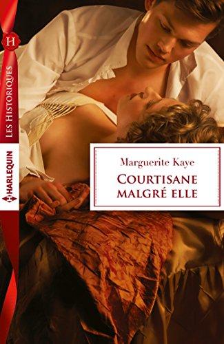 Courtisane malgré elle (Les Historiques) par Marguerite Kaye