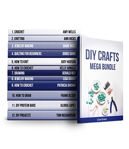 DIY Crafts MEGA BUNDLE: 12 Amazing Guides on Knitting, Crocheting and Other! (English Edition)