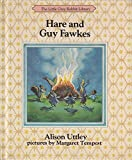 Cover of: Hare and Guy Fawkes (The Little Grey Rabbit library) | Alison Uttley