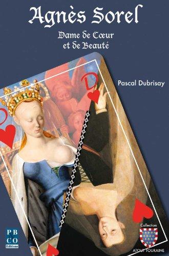 Agns Sorel, dame de coeur et de beaut