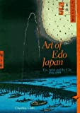 Art of Edo Japan. The Artist and the City 1615-1868 by Christine Guth (1996-04-30)