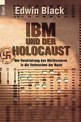 IBM und der Holocaust. Die Verstrickung des Weltkonzerns in die Verbrechen der Nazis.