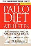 The Paleo Diet for Athletes: The Ancient Nutritional Formula for Peak Athletic Performance (English Edition)