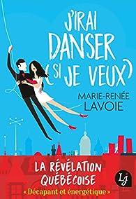 J'irai danser (si je veux) par Marie-Renée Lavoie