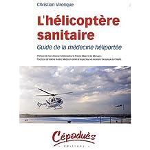L'Hélicoptère Sanitaire - Guide de la Médecine Heliportee