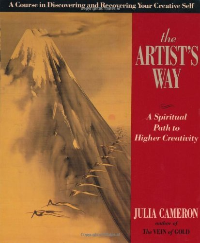 The Artist's Way: A Spiritual Path to Higher Creativity by Julia Cameron (1992-07-06)