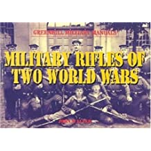 Military Rifles of Two World Wars (Greenhill Military Manuals)
