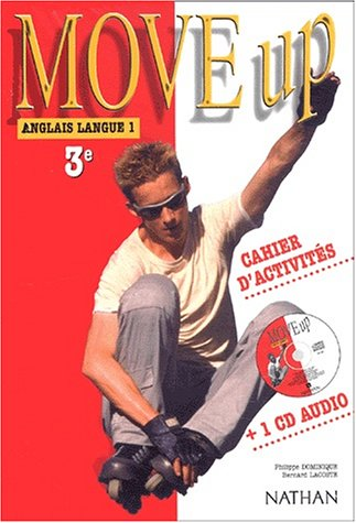 Move Up : Anglais LV1, 3ème (Cahier d'activités + 1 CD audio)