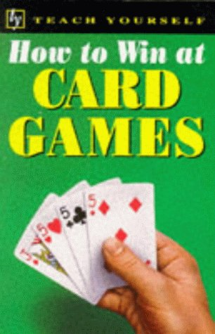 How to Win at Card Games (Teach Yourself: how to win)