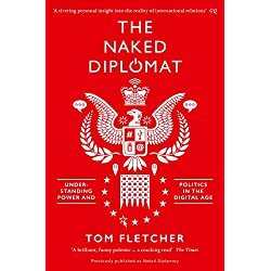 The Naked Diplomat: Understanding Power and Politics in the Digital Age (English Edition)