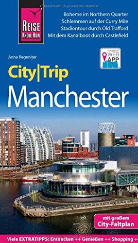 Reise Know-How CityTrip Manchester: Reiseführer mit Stadtplan und kostenloser Web-App (Manchester Lonely Planet)