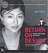 Return on Design: Smarter Web Design for Hard Times (Voices That Matter) by Ani Phyo (2003-05-13)