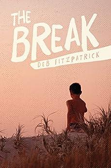 The Break by [Fitzpatrick, Deb]