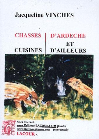 Chasses d'Ardèche et cuisines d'ailleurs par Jacqueline Vinches