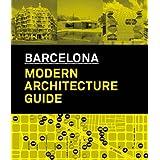 Barcelona. Modern Architecture Guide: 1860-2008