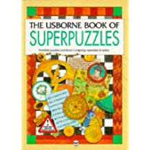 The Usborne Book of Superpuzzles: Map/Logic/Code (Superpuzzles Series)