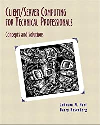 Client/Server Computing for Technical Professionals: Concepts and Solutions