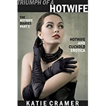 Triumph of a Hotwife: Hotwife and Cuckold Stories (The Hotwife Diaries Book 3)