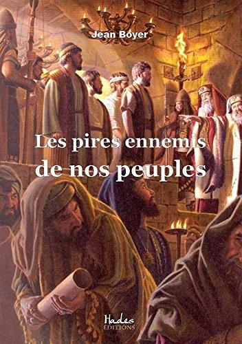 Les pires ennemis de nos peuples par Jean Boyer
