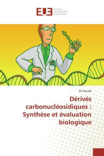 Dérivés carbonucléosidiques : Synthèse et évaluation biologique par Ali Douadi