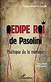 Oedipe roi de pasolini: Poétique de la mimèsis