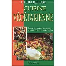 La délicieuse cuisine végétarienne