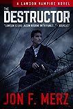 The Destructor: A Lawson Vampire Novel #3: A Supernatural Espionage Urban Fantasy Series  (English Edition)