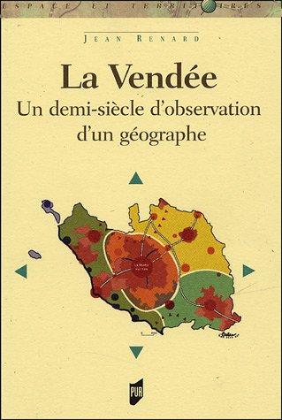 La Vendée : Un siècle d'observation d'un géographe