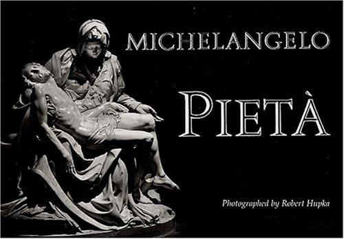 Michelangelo : Pieta par Robert Hupka