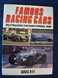 Famous Racing Cars: Fifty of the Greatest, from Panhard to Williams-Honda by Doug Nye (1989-05-02)