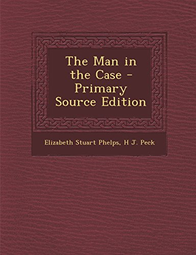 The Man in the Case - Primary Source Edition