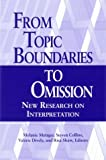 From Topic Boundaries to Omission (Studies in Interpretation)