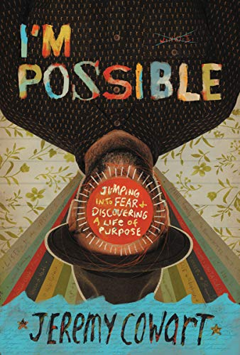 I'm Possible: Jumping into Fear and Discovering a Life of Purpose (English Edition)