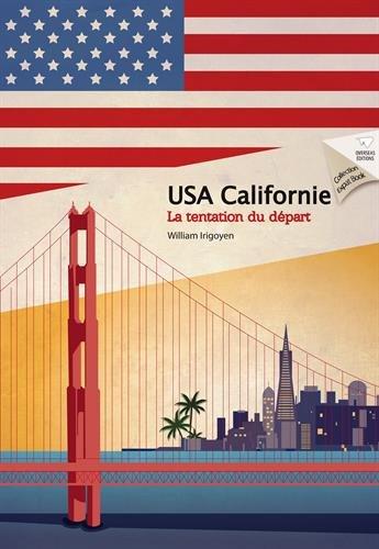 USA Californie : La tentation du départ par William Irigoyen