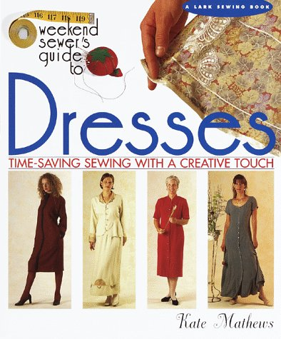The Weekend Sewer's Guide to Dresses (Lark Sewing)