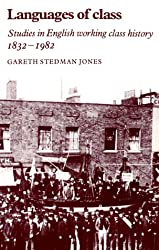Languages of Class: Studies in English Working Class History 1832-1982