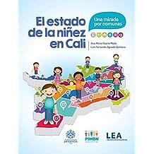 El estado de la niñez en Cali: Una mirada por comunas (Spanish Edition)