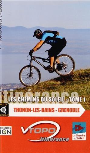 Thonon - Grenoble tome 1 les chemins du soleil