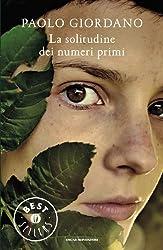 La solitudine dei numeri primi (Scrittori italiani e stranieri) (Italian Edition)