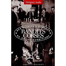 Les bandits corses, des bandits d'honneur au grand banditisme