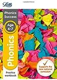 Phonics Ages 6-7 Practice Workbook (Letts KS1 Revision Success - New Curriculum)