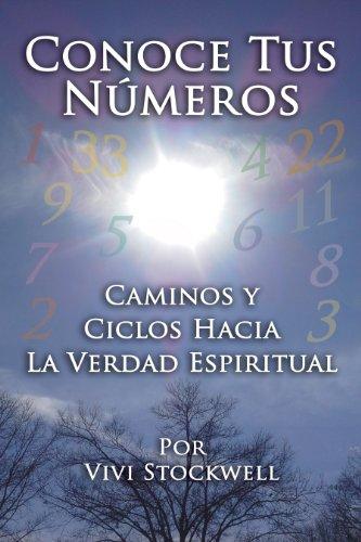 Conoce Tus Números: Caminos y Ciclos Hacia La Verdad Espiritual por Vivi Stockwell