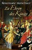 Zu Ehren des Königs: Roman