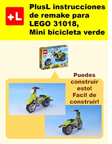 PlusL instrucciones de remake para LEGO 31018, Mini bicicleta verde: Usted puede construir Mini bicicleta verde de sus propios ladrillos! por PlusL